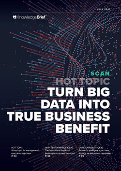 Turn Big Data into True Business Benefit